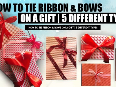 How To Tie Ribbon & Bows On A Gift | 5 Different Types