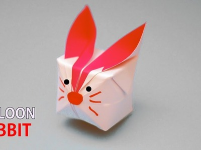 Origami Balloon Rabbit - How to Make Paper Balloon Bunny (Easy Instructions)