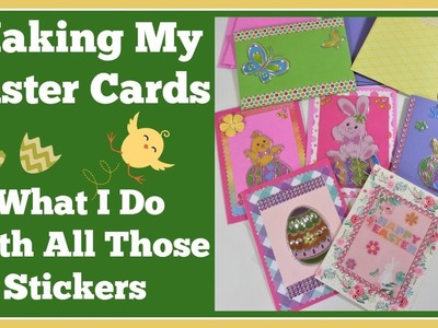 Making My Easter Cards???? What I do with all those Stickers