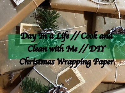 Day In a Life. Cook and Clean with Me. DIY Christmas Wrapping Paper