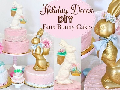 FAUX CAKES DIY FOR EASTER &  ANY HOLIDAY