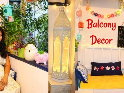 My Balcony Tour 2018 | Diwali Balcony Decorating Ideas | DIY Décor, Organization, Garden | Maitreyee