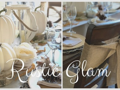 THANKSGIVING TABLE DECOR | RUSTIC GLAM | DECORATE WITH ME | DIY PLACEHOLDER