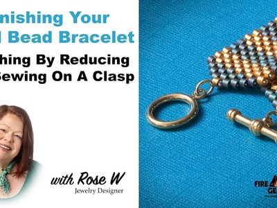Finishing Your Seed Bead Bracelet: Finish By Reducing and Sewing On A Clasp
