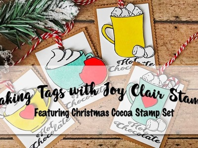 Making Christmas Tags With Joy Clair Stamps