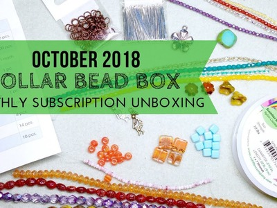 October 2018 Dollar Bead Box & Bag Unboxing | Monthly Bead and Jewelry Making Subscription