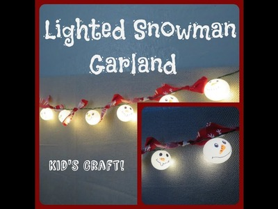 Tricia's Christmas: Kids Crafts #2 Lighted Snowman Garland