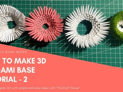 3D ORIGAMI BASE BEGINNER'S TUTORIAL PART - 2 |  Simple and Easy | The Kraft House