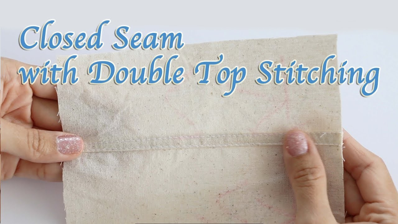 Closed Seam with Double Top Stitching (Plain Seam)  - DIY Sewing Tutorial for Beginners