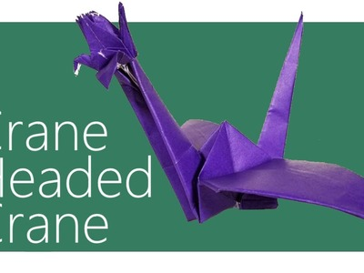 Crane With A Crane As A Head Origami Tutorial ( Scott Stern )