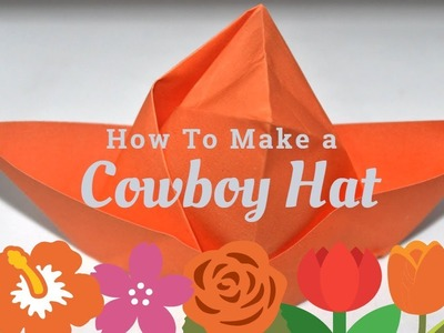 How To Make a Cowboy Hat | Origami Hat