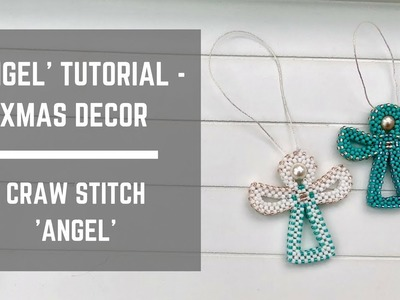 Angel tutorial - Christmas Tree Decoration | Cubic Right Angle Weave