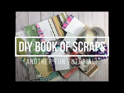 DIY Book of Scraps. 'Scrap' Books