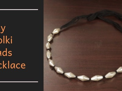 Easiest Way to Make Necklace.Dholki Beads Necklace Making Tutorial    Ananya Mondal