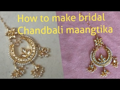 How to make designer kundan bridal Chandbali maang tikka.jewellery making tutorial