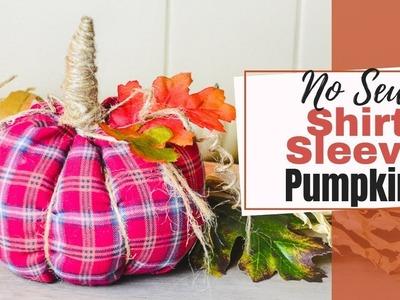No Sew Shirt Sleeve Pumpkin Diy Fall Decor