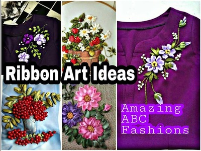 Amazing Ribbon Art Design Ideas | Ribbon Hand Embroidery for Blouse,Dress,Churidar,Gown,Decorative