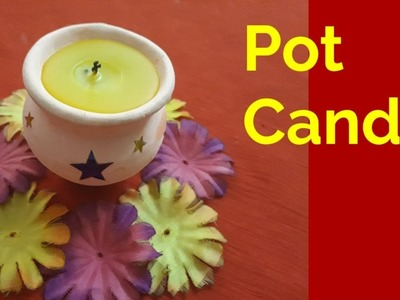 Pot Candle | How to make candle in a small pot | Awesome DIY Candle Idea | Diwali Decoration