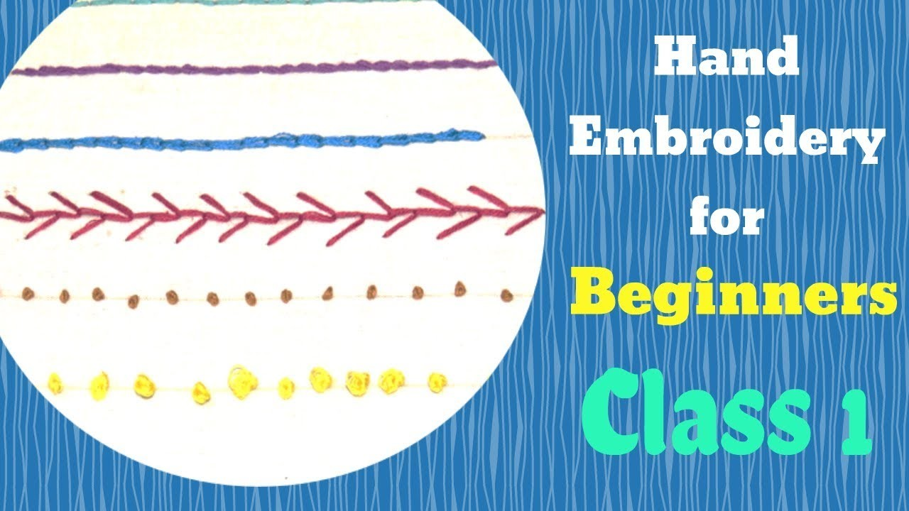 Hand Embroidery For Beginners -How To Do Hand Embroidery - Class 1