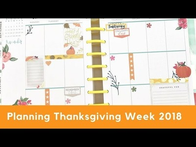 Planning Thanksgiving Week 2018 in my Classic Happy Planner