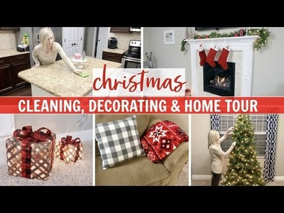 CHRISTMAS CLEANING, DECORATING & HOME TOUR 2018 ????| CLEANING MOTIVATION | CHRISTMAS DECORATING IDEAS