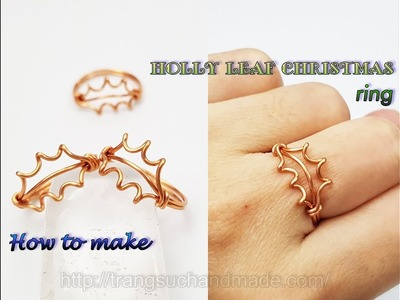 Holly leaf Christmas ring - How to make simple jewelry from copper wire 438