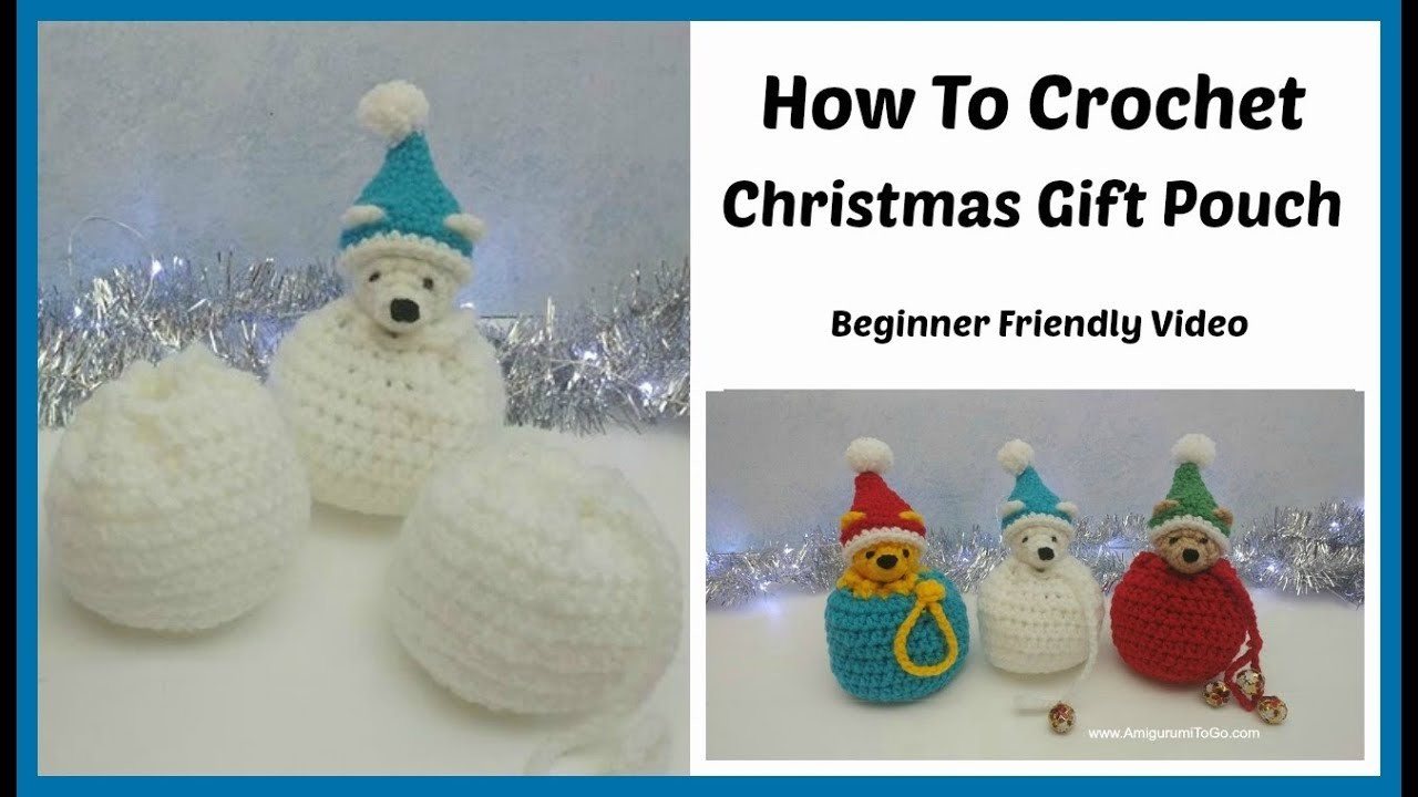 How To Crochet A Gift Bag - Christmas Pouch - Beginner Friendly