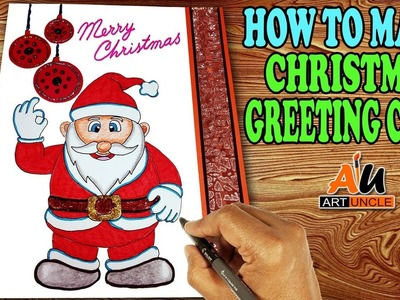 How to Make Christmas Greeting Cards at Home: How to Draw Santa Claus: Step by Step: For Kids