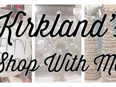 KIRKLAND'S | SHOP WITH ME | CHRISTMAS DECOR