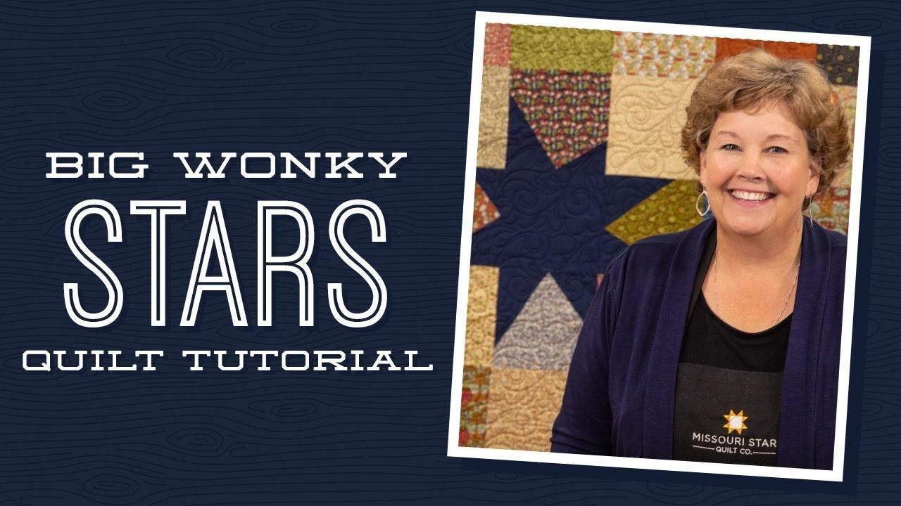 "Make a ""Big Wonky Stars"" Quilt with Jenny Doan of Missouri Star (Instructional Video)"
