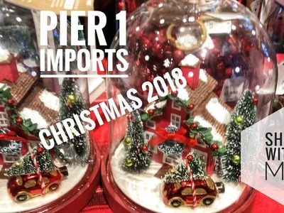 NEW PIER 1 IMPORTS 2018 CHRISTMAS-SHOP WITH ME!!!!!