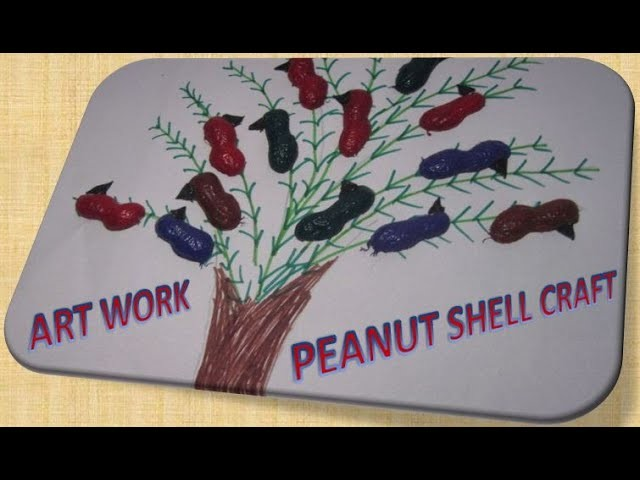 Creative art work - Peanut shell craft