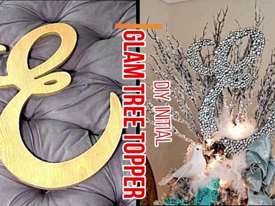 DIY Glam Initial Tree Topper.Elegance and Glamorous