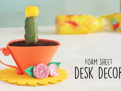 Foam Sheet Desk Decor | DIY Home Decor