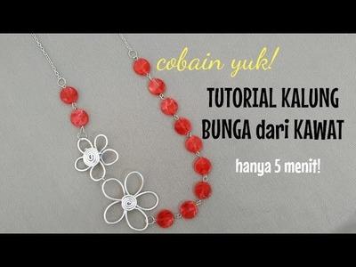TUTORIAL KALUNG BUNGA DARI KAWAT __ jewelry making __ easy craft