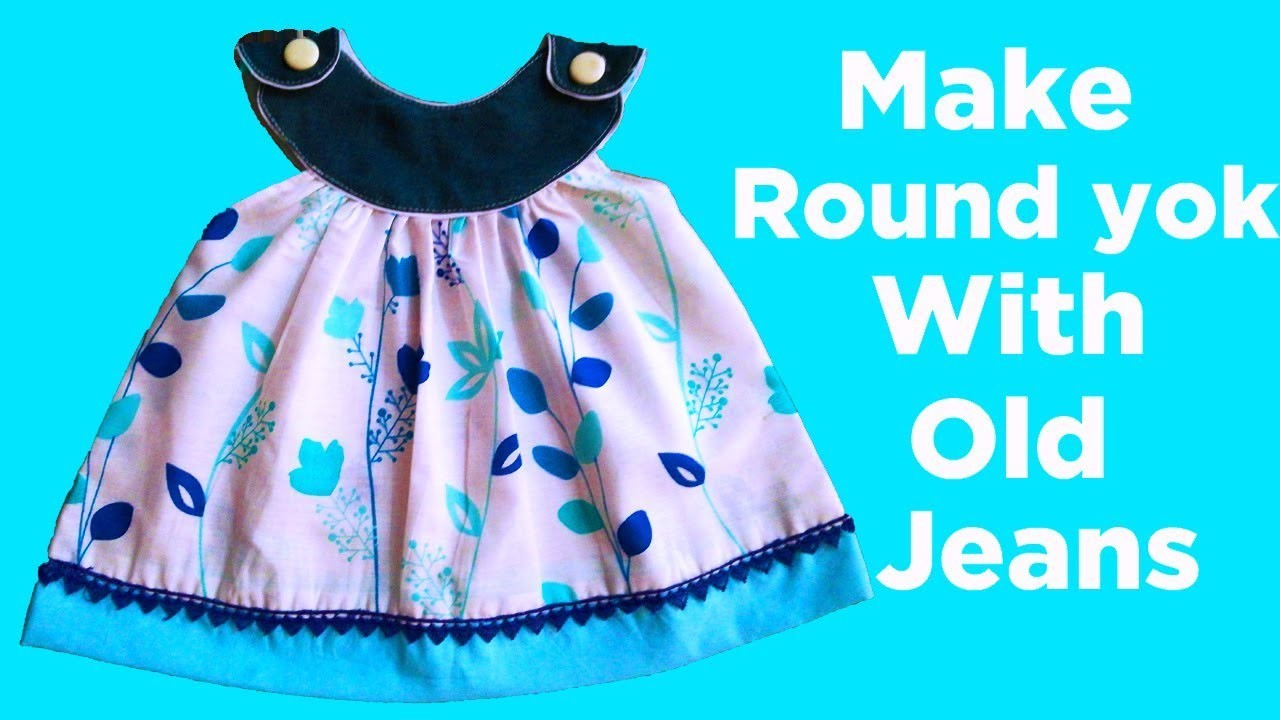 Baby frock with old jeans designing tutorial for 6 month baby girl