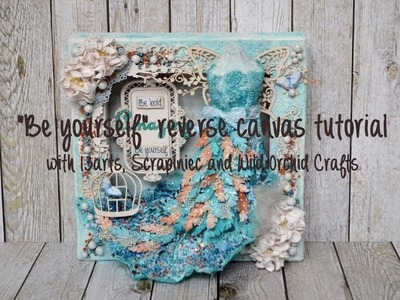 Be yourself mixed media reverse canvas tutorial
