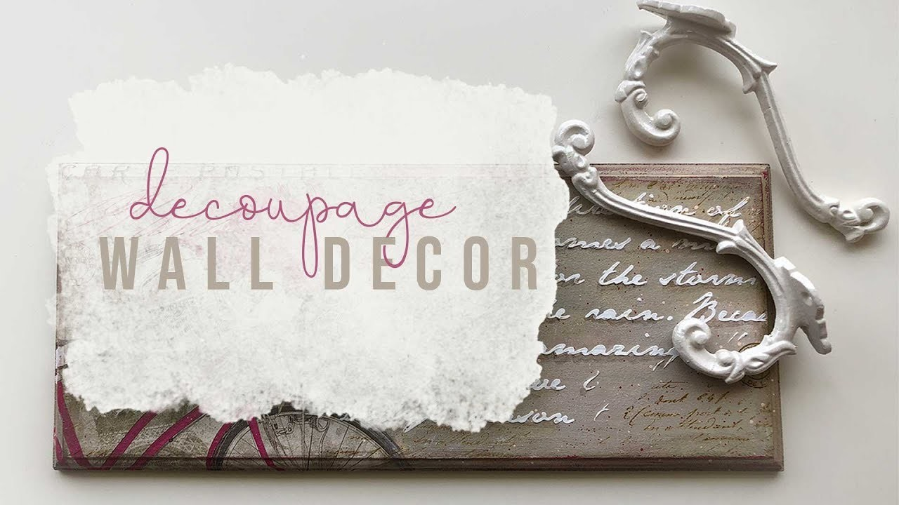 Decoupage for Wall Decor - Tutorial + GIVEAWAY