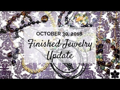 Finished Jewelry Update | 10.30.18 | Beaded Jewelry Making Ideas | Project Share