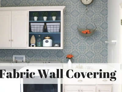 How to Apply Fabric Wall Covering
