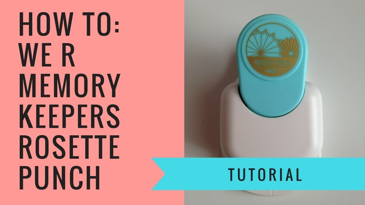 How to: We R Memory Keepers Rosette Punch Board