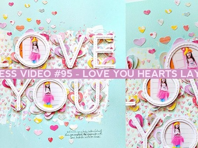 Process Video #95 - Love You Hearts Layout for JOANN