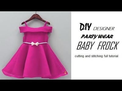 DIY Designer PARTY WEAR baby frock cutting and stitching full tutorial