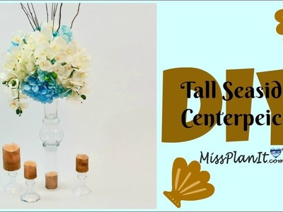 DIY Tall Seaside Wedding Centerpiece | Tall Centerpieces | DIY Tutorial