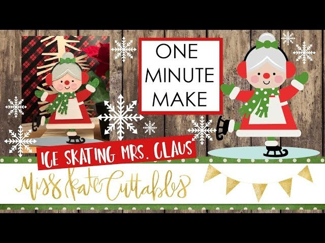 One Minute Make - Ice Skating Mrs Clause How To Christmas DIY Tutorial with FREE SVG Files