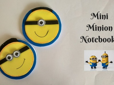 QUICK AND EASY MINI MINION NOTEBOOKS   BACK TO SCHOOL DIY   EASY PAPER CRAFTS