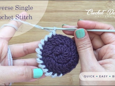 Crochet Quick Tip #5: How to Reverse Single Crochet (Crab Stitch border)