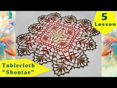 "How to crochet tablecloth ""SHONTAE"" = 5 = tutorial for beginners"
