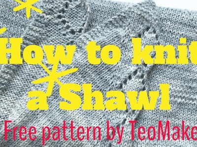 How to knit a Shawl | TeoMakes