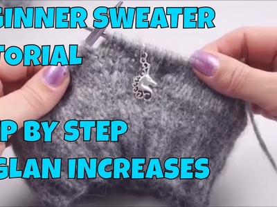 How to Knit a Sweater for Beginners #4 Raglan Increases